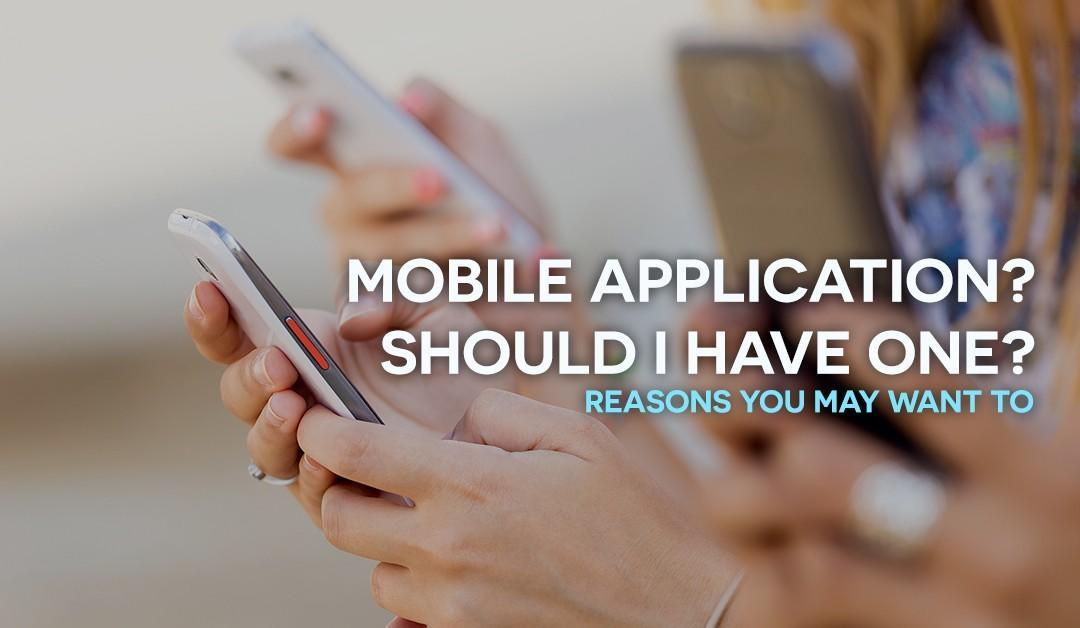 Do I need a mobile application?
